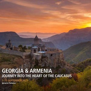 Georgia Armenia and the caucasus Photography Tour and Workshop with Ignacio Palacios 2021