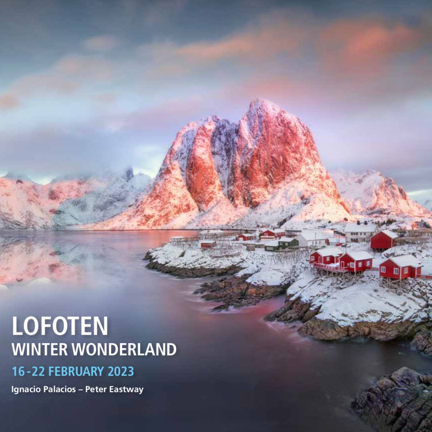 Lofoten Norway Photography Tour with Ignacio Palacios & Peter Eastway